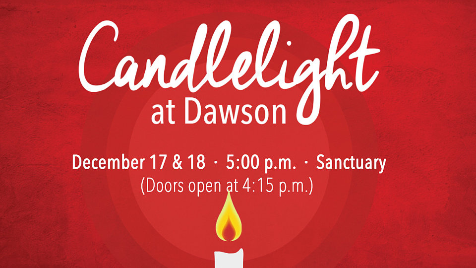 for over 40 years birmingham has converged in the sanctuary at dawson to experience the joy god gave us at christmas through candlelight at dawson